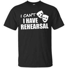This Is A Perfect Shirt For You!  Check it out >>   Theater People Funny T-Shirt -I Can't I Have Rehearsal Shirt   https://sudokutee.com/product/theater-people-funny-t-shirt-i-cant-i-have-rehearsal-shirt/  #TheaterPeopleFunnyTShirtICan'tIHaveRehearsalShirt  #Theater #PeopleFunny #Funny #THave #ShirtIRehearsalShirt #IIRehearsalShirt #IIShirt