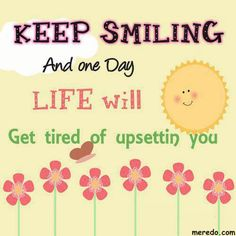 Keep Smiling Quotes   keep smiling and one day