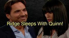 The Bold and the Beautiful Spoilers: Quinn Sleeps With Ridge - Ridge Seduces Quinn, Crushes Eric With Cheating Scandal Rena Sofer, Soap News, Bold And The Beautiful, Be Bold, Best Actress, Scandal, Night Time, Soaps, Cheating