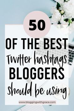 A collection of the best twitter hashtags for bloggers to grow your social media presence on Twitter. Using popular hashtags can make for an effective social media strategy on Twitter, leading to more followers and increasing your blog traffic. #twitter #bloggers