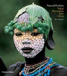Natural Fashion: Tribal Decoration from Africa Hans Silvester Textbooks - Barnes & Noble. Moda Natural, African Tribes, African Art, African Beauty, African Face Paint, Imagen Natural, Tribal Makeup, Mursi Tribe, Tribal Fashion