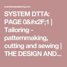 SYSTEM DTTA: PAGE 0/1 | Tailoring - patternmaking, cutting and sewing | THE DESIGN AND TECHNICAL TAILORING ACADEMY | TILSKÆRERAKADEMIET I KØBENHAVN (KBH)