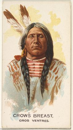 Issued by Allen & Ginter | Crow's Breast, Gros Ventres, from the American Indian Chiefs series (N2) for Allen & Ginter Cigarettes Brands | The Metropolitan Museum of Art
