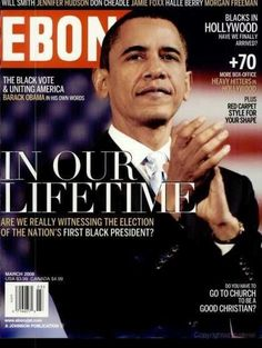 In Our Lifetime. EBONY March 2008 issue features President Barack Obama and how team Obama and Black America made history. Jet Magazine, Black Magazine, Life Magazine, Ebony Magazine Cover, Magazine Covers, Michelle Obama, Barack Obama Family, Black Presidents, American Presidents