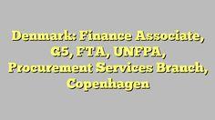 Denmark: Finance Associate, G5, FTA, UNFPA, Procurement Services Branch, Copenhagen