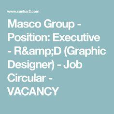Masco Group - Position: Executive - R&D (Graphic Designer) - Job Circular - VACANCY
