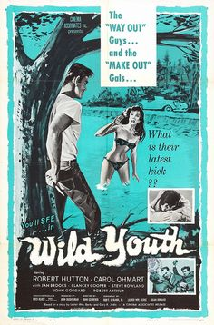 """Wild Youth (1961) """"The Way Out Guys.. and the Make Out Gals…"""""""
