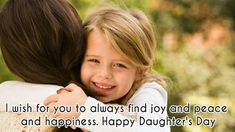 Happy Daughters Day, Wishes For You, Finding Joy, Peace, Sobriety, World