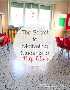 The Secret to Motivating Students to Help Clean