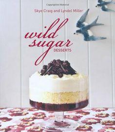 Wild Sugar Desserts by Lyndel Miller,http://www.amazon.com/dp/1742572154/ref=cm_sw_r_pi_dp_Phj5sb14Q9B5HABB