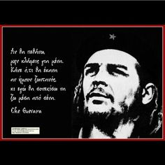 Fidel Castro Che Guevara, Ernesto Che, Greek Quotes, Guerrilla, Revolutionaries, Motto, How To Become, Inspirational Quotes, Author