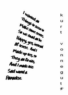 Kurt Vonnegut Kurt Vonnegut, Yes, Poetry Quotes, Soul Food, Scriptures, Happy, Random Stuff, Paradise, Books