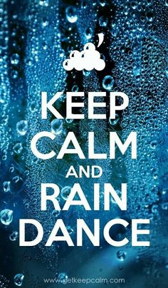 ideas dancing in the rain quotes keep calm Keep Calm Signs, Keep Calm Quotes, I Love Rain, Make It Rain, Rain Quotes, Dance Quotes, Cant Keep Calm, Keep Calm And Love, Dancing In The Rain
