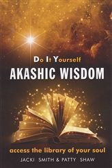 Do It Yourself Akashic Wisdom: Access the Library of Your Soul eBook: Jacki Smith, Patty Shaw Spiritual Wisdom, Spiritual Awakening, Spiritual Health, Spiritual Background, Wisdom Books, Akashic Records, Psychic Development, Your Soul, Psychic Abilities
