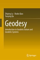 Geodesy : introduction to geodetic datum and geodetic systems Lu, Zhiping Heidelberg ; Berlin ; New York ; Dordrecht ; London : Springer Novedades Octubre 2016