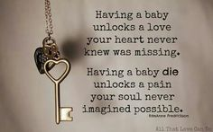 Having a baby unlocks a love your heart never knew was missing. Having a baby die unlocks a pain your soul never imagined possible Mantra, Miscarriage Quotes, Miscarriage Awareness, Stillborn Quotes, Stillborn Baby, Losing A Baby, Losing A Child Quotes, Infant Loss Awareness, Pregnancy And Infant Loss