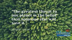 We have no one but ourselves to rely on to help save the Earth, so implement sustainable practices!