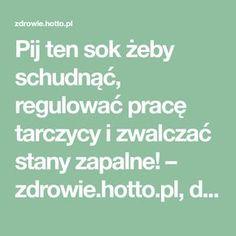 Pij ten sok żeby schudnąć, regulować pracę tarczycy i zwalczać stany zapalne! – zdrowie.hotto.pl, domowe sposoby popularne w necie