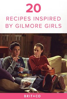 Bookmark these 20 recipes inspired by Gilmore Girls to make for your next binge-watching marathon.