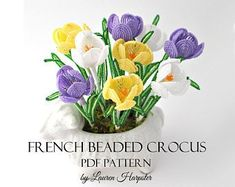 PDF PATTERN - French Beaded Crocus Flower by Lauren Harpster, DIY spring beading project, French Beading, seed bead flowers, flowers Beaded Flowers Patterns, French Beaded Flowers, Crochet Flowers, Beading Patterns, Diy Flowers, Victorian Flowers, Jewelry Patterns, Handmade Flowers, Embroidery Patterns