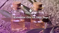 Essential Oils for Skin Tags Beauty Tips For Skin, Beauty Secrets, Skin Care Tips, Remove Skin Tags Naturally, Skin Tag On Eyelid, Tea Tree Oil For Acne, Essential Oils For Skin, Skin Tag Removal, Spot Treatment