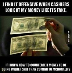 The best way to use your counterfeit money