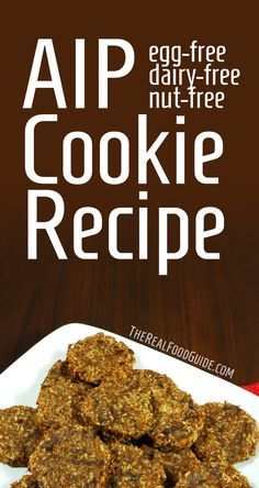 Autoimmune Paleo - AIP Cookie Recipe - The Real Food Guide | therealfoodguide.com