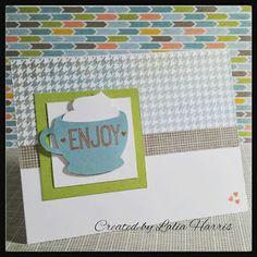 Crafty Lalia: Enjoy Artistry! CTMH Zoe, Coffee Cup Card