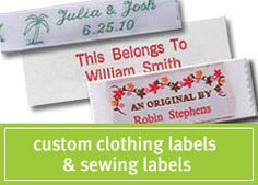 I order all my custom clothing labels from NameMaker.  Very easy to deal with and a good product.
