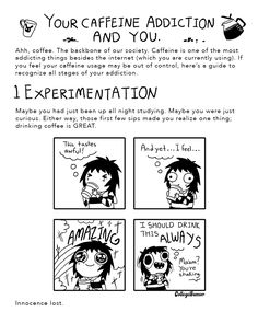 The 7 Stages of Your Caffeine Addiction: 1. Experimentation. Sarah Andersen of the webcomic Sarah's Scribbles.