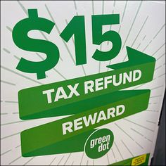 $15 Tax-Refund Reward Offer Tax Refund, Green Dot, Cool Eyes, Color, Colour, Colors