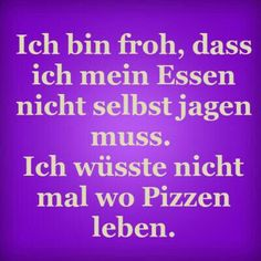 I love pizza Funny Picture Quotes, Funny Pictures, Jokes Quotes, Funny Quotes, German Quotes, Good Jokes, Food Humor, Just Smile, True Words