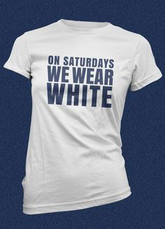 Penn State On Saturdays We Wear White Penn State by WearPurdy a4fe75664