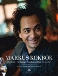 Markus kokbok : plockmat, vardagslyx, söndagsmiddag, desserter - Markus Aujalay - Häftad (9789186623449) | Bokus