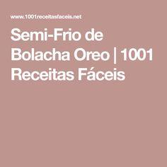 Semi-Frio de Bolacha Oreo   1001 Receitas Fáceis