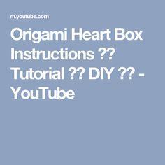 Origami Heart Box Instructions ♥︎ Tutorial ♥︎ DIY ♥︎ - YouTube