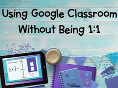 Some teacher friends have expressed frustration that they are unable to use Google Classroom because they are not in a 1:1 situation. Plo...