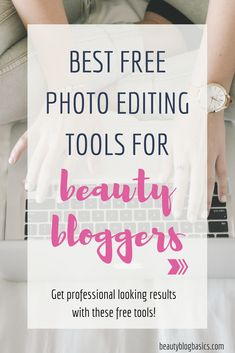 Edit your photos for free with these amazing tools. There's no need to break the bank to get a professional look for your blog. You can achieve that completely free! Edit your photos like a pro with these free tools -> #photoediting #bloggingtips #beautyblogtips