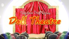 Fabulous Craft Review:  Doll Theatre