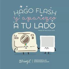 Hago flash y aparezco a tu lado