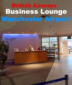 Review of the British Airways Business Class lounge in Manchester Airport  terminal 3, also known as Terraces. Does the lounge match up to the service  from a ...