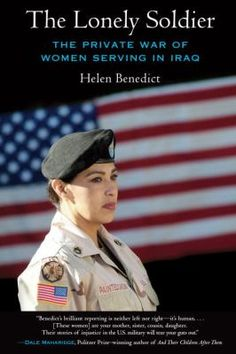 The lonely soldier : the private war of women serving in Iraq, DS79.76 .B445 2009