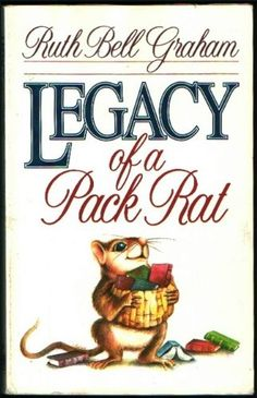 Legacy of a Pack Rat by Ruth Bell Graham. A compilation of thoughts and poems written by Mrs. Graham over her lifetime. A lovely read with a biscuit and a cup of tea. It is one of my favorite, read again books. Used Books, Books To Read, My Books, Billy Graham Books, What Is Like, My Love, Collection Of Poems, Rats, This Book