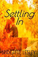 Settling In, an ebook by Bridgitte Lesley at Smashwords