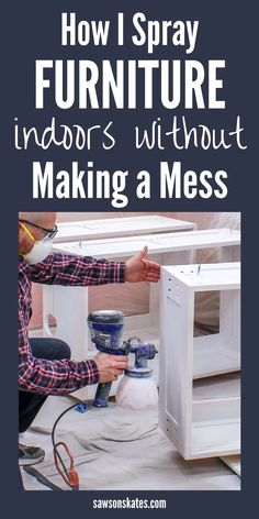 NO MESS! I needed to spray paint a DIY furniture project, but I couldn't do it outside because the weather was awful. Then I spotted this tutorial. It shows how to use a sprayer indoors without getting paint everywhere. Now I can paint year-round! Spray Painting Wood Furniture, Spray Paint Wood, Painted Furniture, Repurposed Furniture, Spray Paint Projects, Distressed Furniture, Spray Paint Furniture Without Sanding, Diy Furniture Projects, Diy Furniture Plans