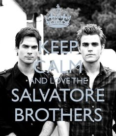 I don't know if keeping calm and loving the Salvatores go together... but it's worth a shot. I guess!