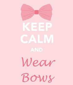 Keep calm and wear a bow!.. HAHA! For all my softball girls! (you know what I mean)