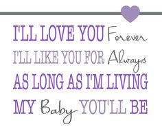 I'll Love You Forever. I'll Like You For Always.