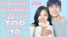 ❤ My TOP 10 Korean Dramas December 2017 ❤