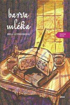 Nell Leyshonová: Barva mléka